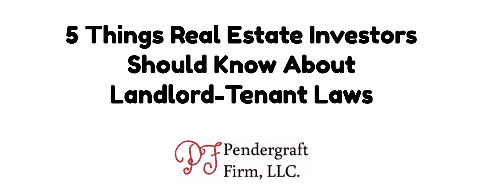 5 Things Real Estate Investors Should Know About Landlord-Tenant Laws