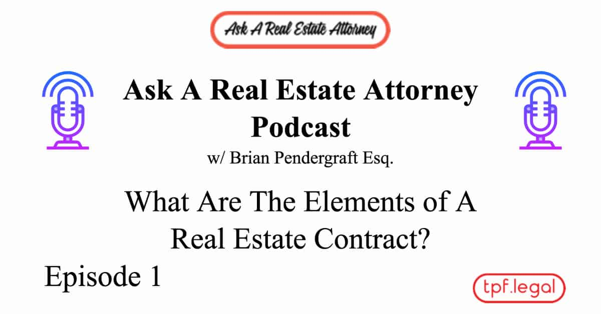 What Are The Elements of a Real Estate Contract?