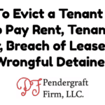 How To Evict a Tenant in MD – Determining How To File for Eviction – The Pendergraft Firm