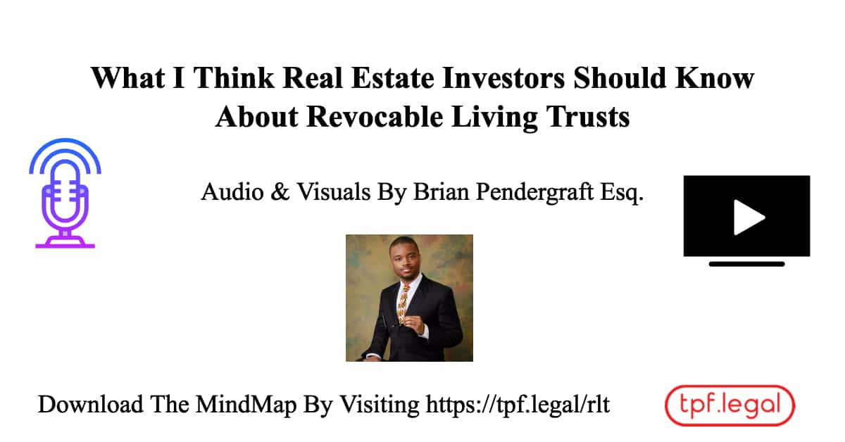What I Think Real Estate Investors Should Know About Revocable Living Trusts