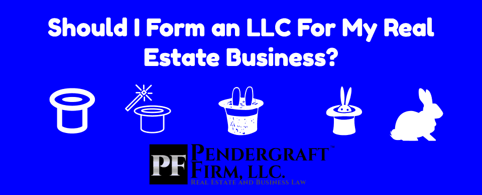 Should I Form an LLC for My Real Estate Business?