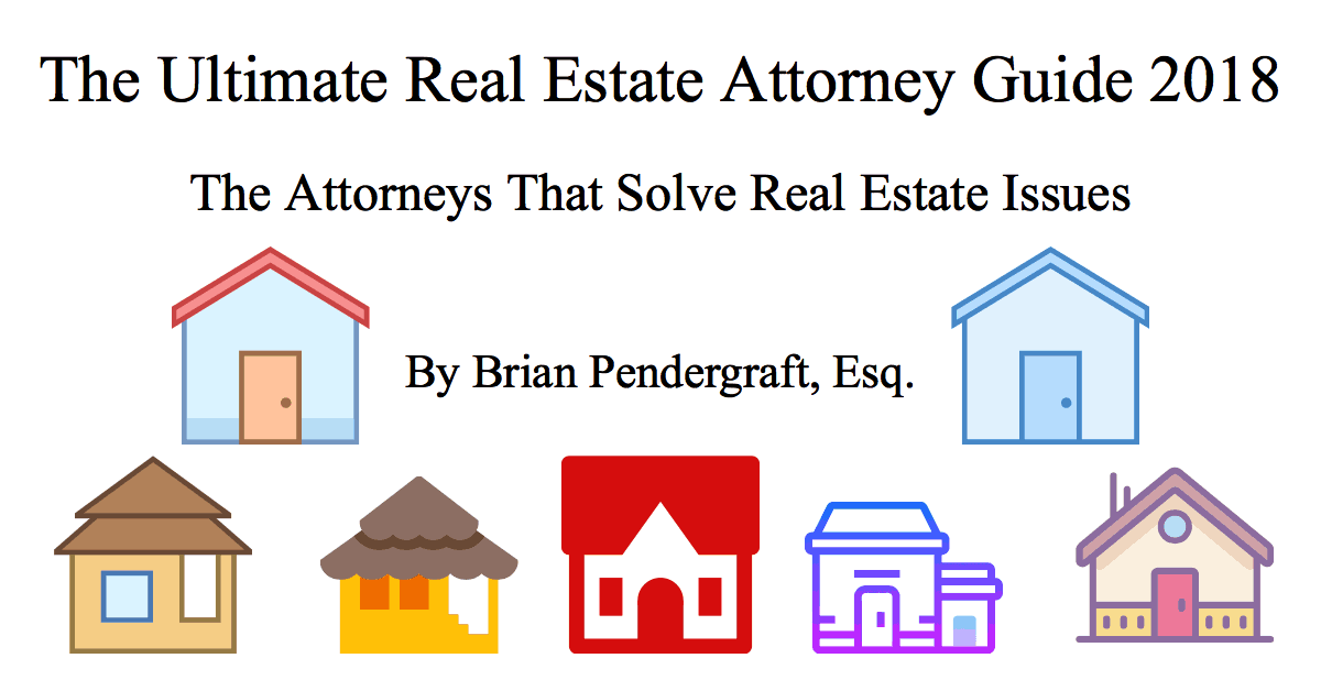 The Ultimate Real Estate Attorney Guide 2018