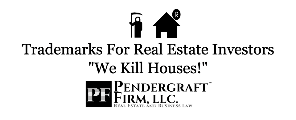 Trademarks for Real Estate Investors - We Kill Houses!