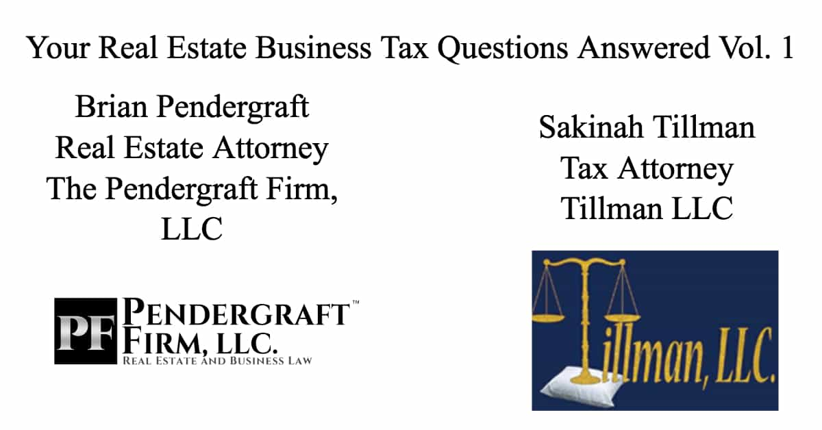Your Real Estate Business Tax Questions Answered Vol. 1